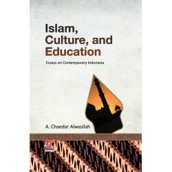 Islam, Culture, and Education Essays on Contemporary Indonesia (HC)